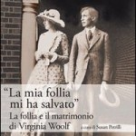 La mia follia mi ha salvato – Un libro su Virginia Woolf